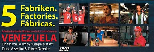 5 Factories – documenting the struggle for workers emancipation in Venezuela
